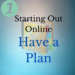 Have an Online Plan to Ensure Success